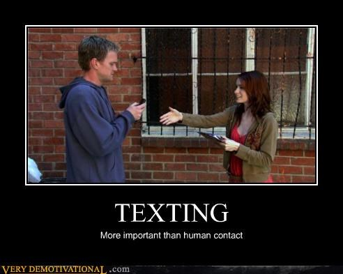 TEXTING More important than human contact