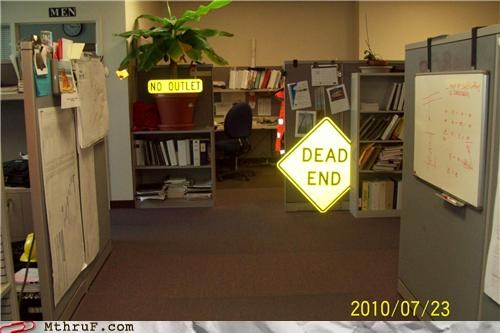 angsty awesome co-workers not bummer cubicle cynical dead end debbie downer decoration depressing dickhead co-workers jaded kill yourself no outlet reminder road sign Sad screw you signage so lonely unhappy wiseass