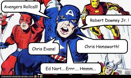 Avengers Rollcall! Robert Downey Jr. ! Chris Evans! Chris Hemsworth! Ed Nort... Errr.... Hmmm...