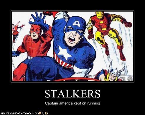 STALKERS Captain america kept on running