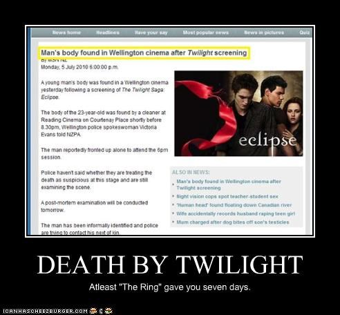 "DEATH BY TWILIGHT Atleast ""The Ring"" gave you seven days."