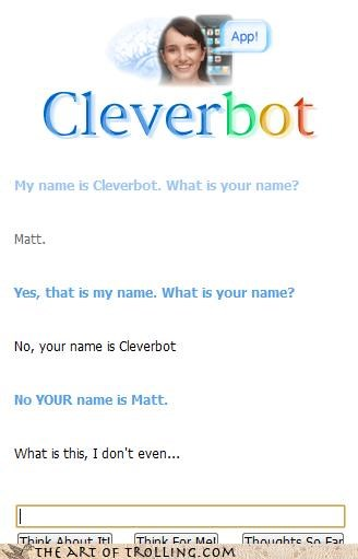 bait and switch Cleverbot confusion name game wait wut
