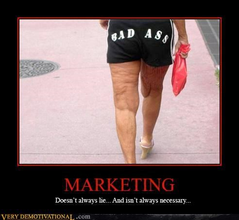 MARKETING Not always lies... Not always necessary...