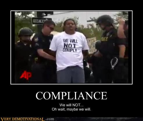 COMPLIANCE We will NOT... Oh wait, maybe we will.