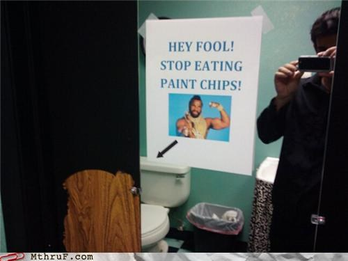 awesome co-workers not basic instructions bathroom busted decoration depressing dickheads dumb getting high gross mess mr t paint chips paper signs peeling plea Sad sarcasm screw you signage stoned toilet graffiti warning wiseass - 3804356608