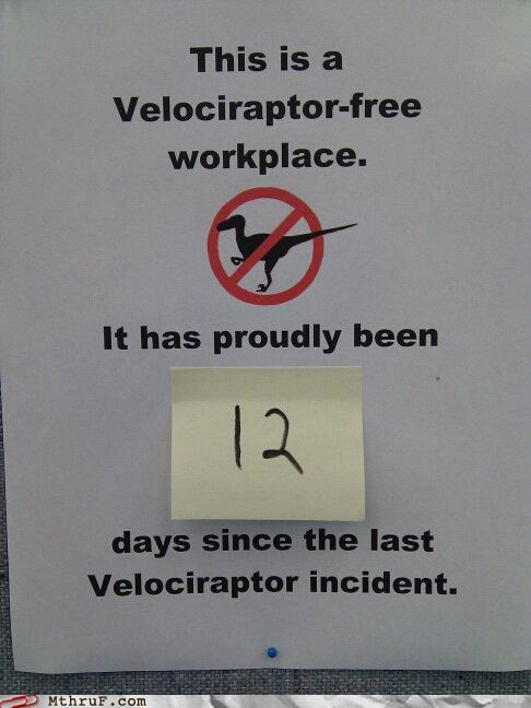 accident accident sign awesome clever cubicle decor cubicle kitsch cubicle win decoration dino dinosaur dinosaur attack geeky har har joke jurassic park quote laffs lizard nerd decor pride raptors reptile safety safety violation sass signage Terrifying velociraptor wiseass work lol workplace safety