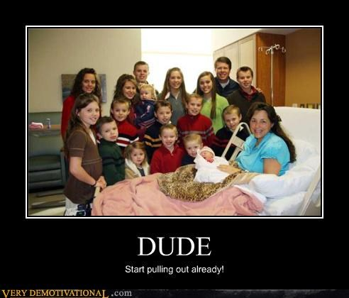 DUDE Start pulling out already!