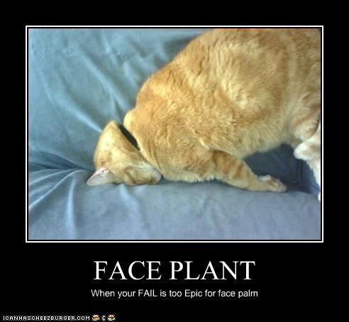 FACE PLANT When your FAIL is too Epic for face palm