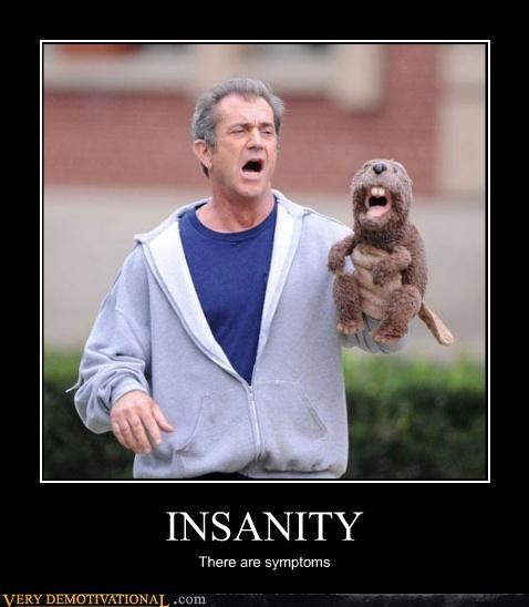INSANITY There are symptoms