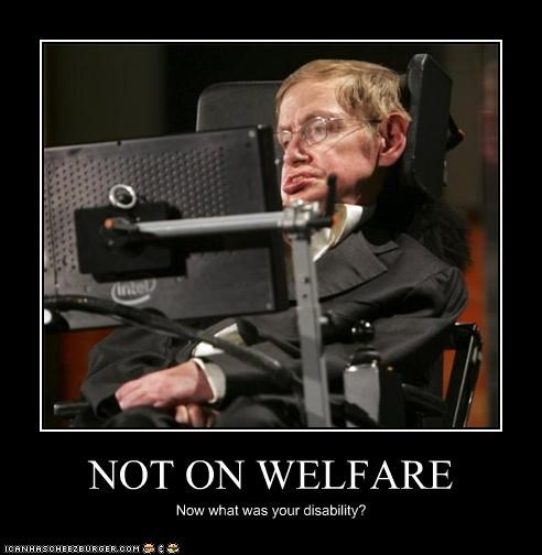 NOT ON WELFARE Now what was your disability?