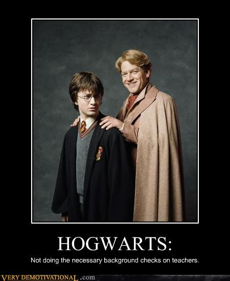 HOGWARTS: Not doing the necessary background checks on teachers.