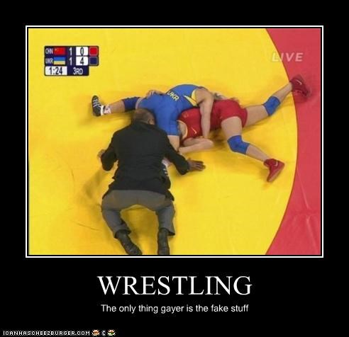 WRESTLING The only thing gayer is the fake stuff
