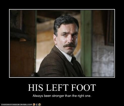 HIS LEFT FOOT Always been stronger than the right one.