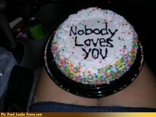 bad birthdays,cake,friends,horrible birthdays,icing,lonely,love,messages,nobody,nobody loves love,Sweet Treats