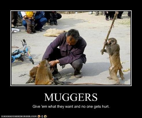 MUGGERS Give 'em what they want and no one gets hurt.