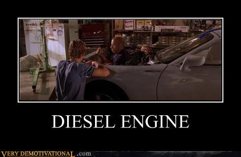 cars,duh,engines,Fast and Furious,movies,puns,Pure Awesome,vin diesel