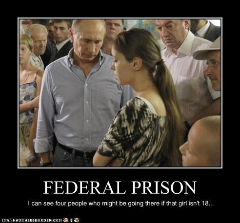 FEDERAL PRISON I can see four people who might be going there if that girl isn't 18...