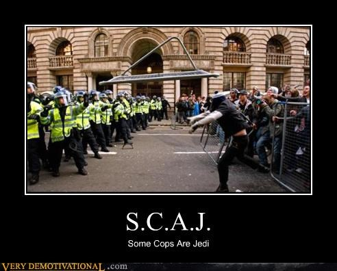cops,Jedis,Pure Awesome,real talk,riot,the force