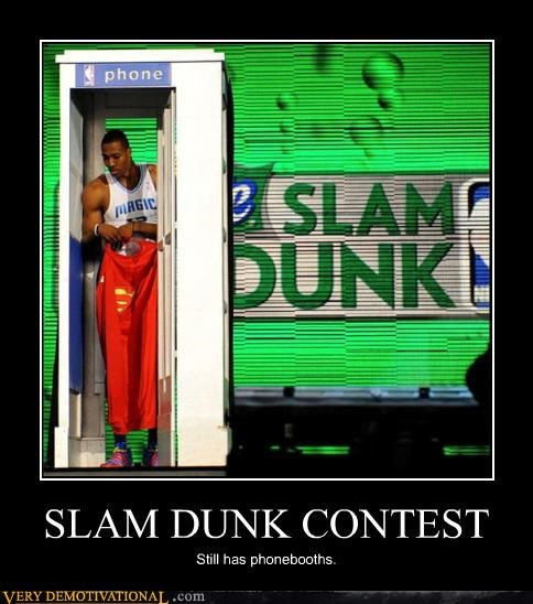 SLAM DUNK CONTEST Still has phonebooths.
