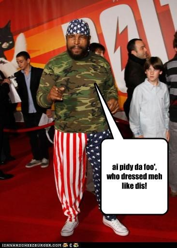 ai pidy da foo', who dressed meh like dis!