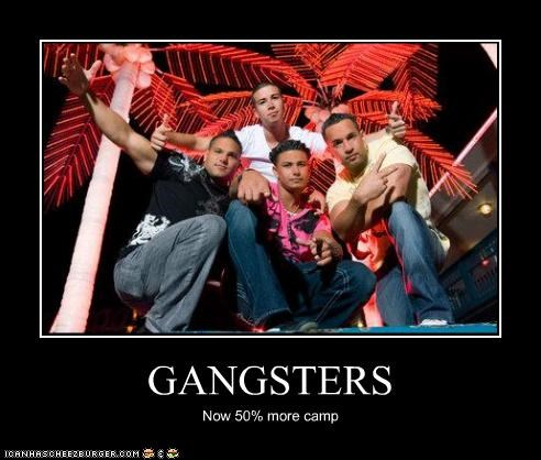 GANGSTERS Now 50% more camp