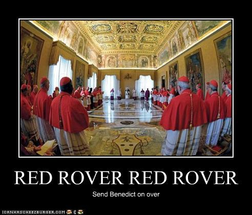 RED ROVER RED ROVER Send Benedict on over