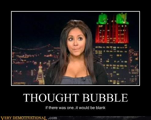 blank douche guido idiots jersey shore just-kidding-relax Mean People Media snooki TV - 3845798144