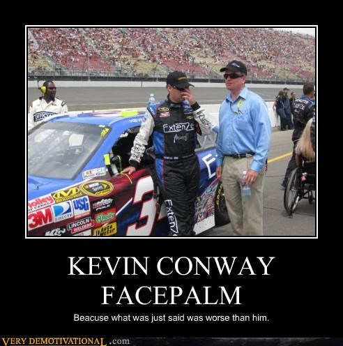 Kevin Conway Facepalm Very Demotivational Demotivational Posters