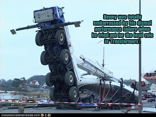 Benny was totally embarrassed by his dismal performance failure when he tried out for the lead role in 'Transformers'.