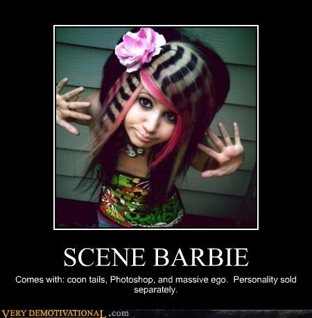 SCENE BARBIE Comes with: coon tails, Photoshop, and massive ego. Personality sold separately.