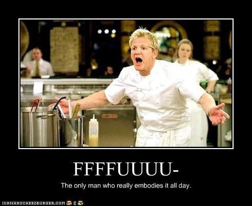 FFFFUUUU- The only man who really embodies it all day.