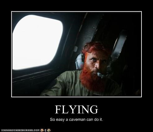 FLYING So easy a caveman can do it.