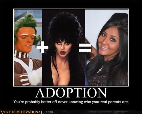 adoption,boobs,Elvira,guidos,Hall of Fame,oompa loompa,real life,snooki,Terrifying