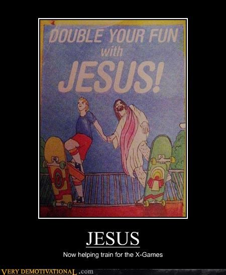 extreme hilarious jesus Party skateboards sports X Games