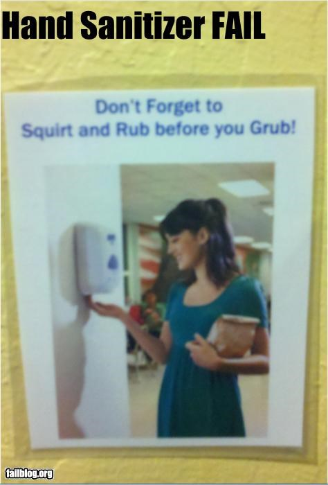 Hand Sanitizer Fail Don't Forget to Squirt and Rub before you Grub!