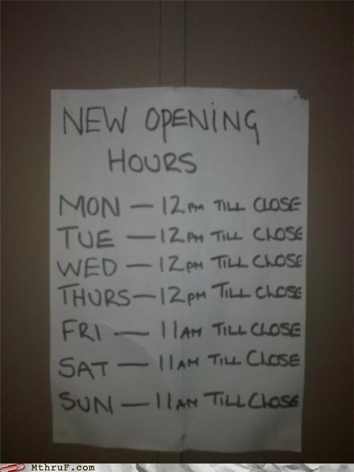 basic instructions boredom depressing hours hours of operation lazy official sign paper signs Sad schedule screw you signage sloth weird work smarter not harder wtf - 3856772608