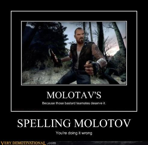 doing it wrong,molotov,spelling