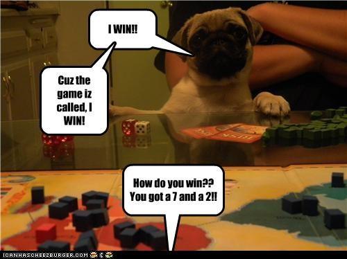 I WIN!! How do you win?? You got a 7 and a 2!! Cuz the game iz called, I WIN!