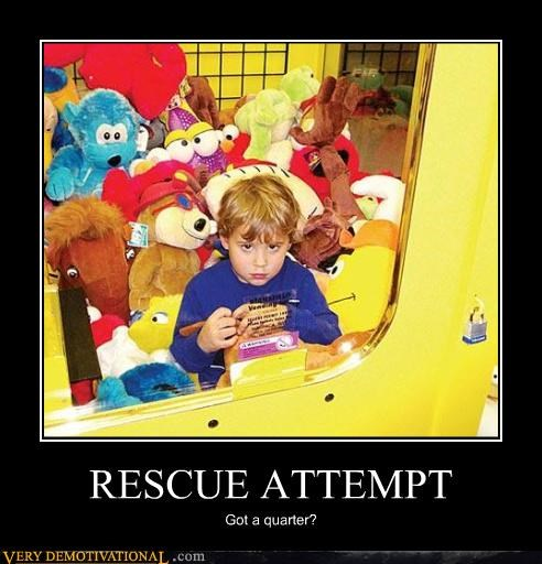 RESCUE ATTEMPT Got a quarter?