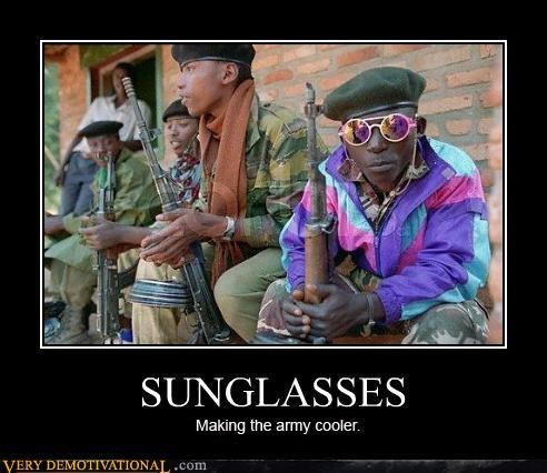 army guys,fashion,guns,hilarious,sun glasses,true that