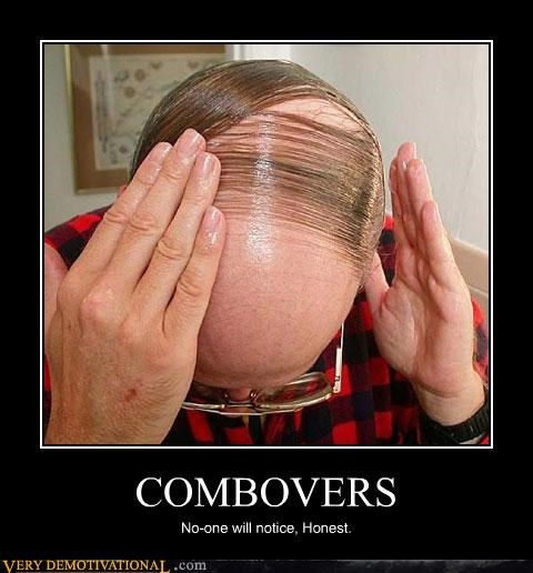 COMBOVERS No-one will notice, Honest.
