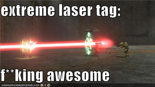 extreme laser tag: f**king awesome - Cheezburger - Funny Memes