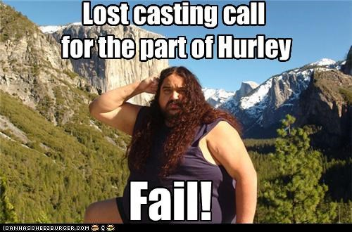 Lost casting call for the part of Hurley Fail!