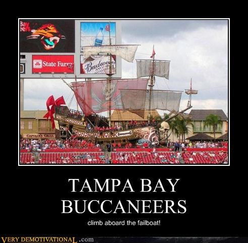 TAMPA BAY BUCCANEERS climb aboard the failboat!