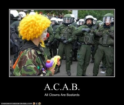 A.C.A.B. All Clowns Are Bastards
