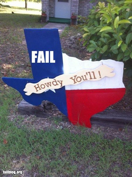 failboat,g rated,signs,spelling,texas,yall