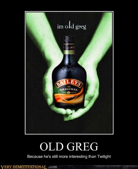 baileys,old greg,twilight