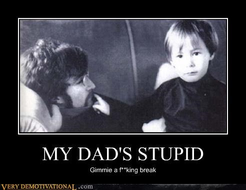 john lennon,dad,break,stupid