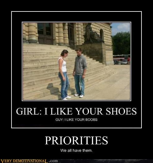 shoes,boys,girls,priorities,bewbs