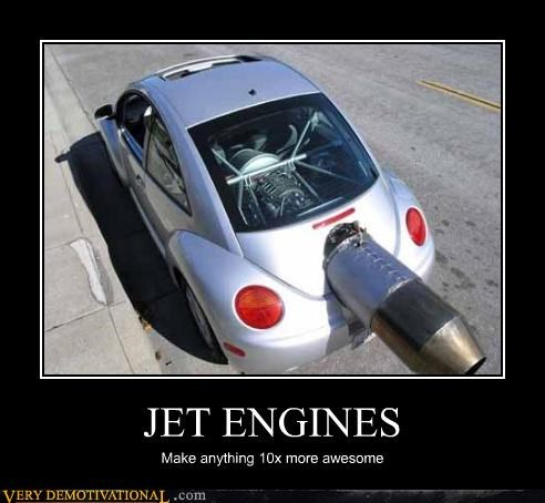 JET ENGINES Make anything 10x more awesome